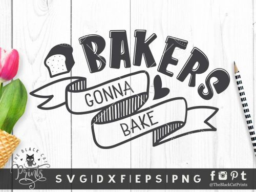 Bakers Gonna Bake SVG