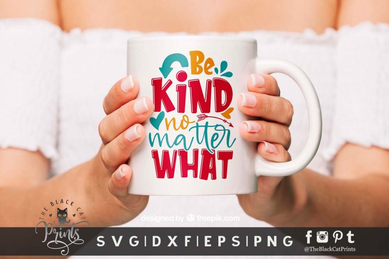Be Kind No Matter What SVG