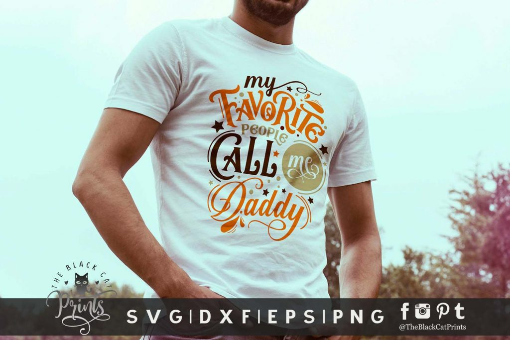 My Favorite People Call Me Daddy SVG