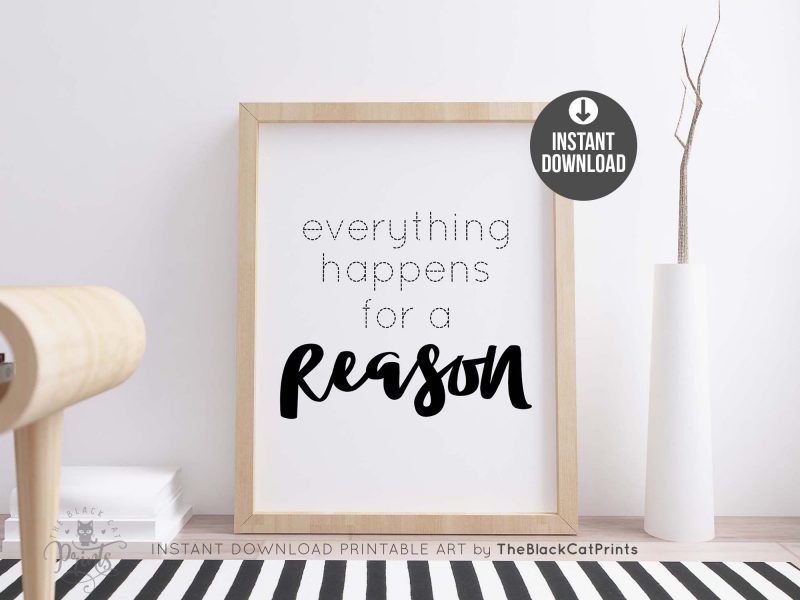 Everything Happens For A Reason Printable Art