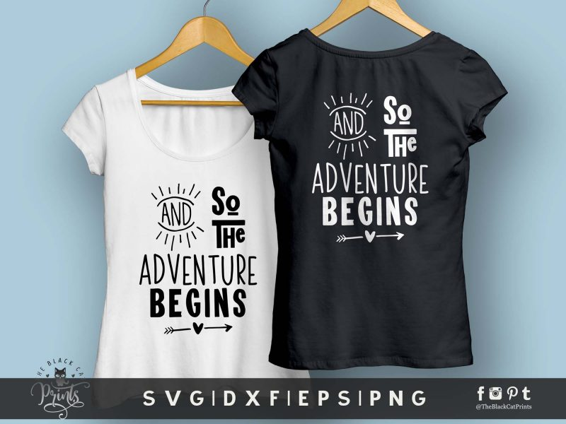 And So The Adventure Begins SVG