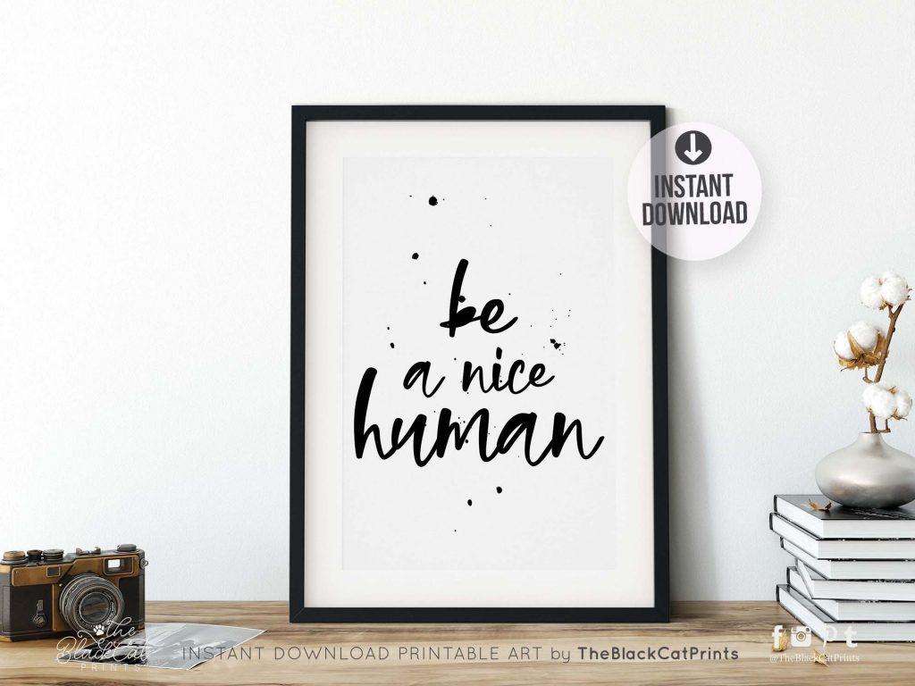 Be A Nice Human Printable Art