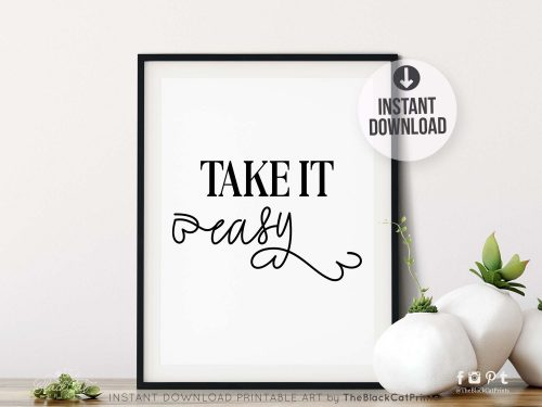Take It Easy Printable Art