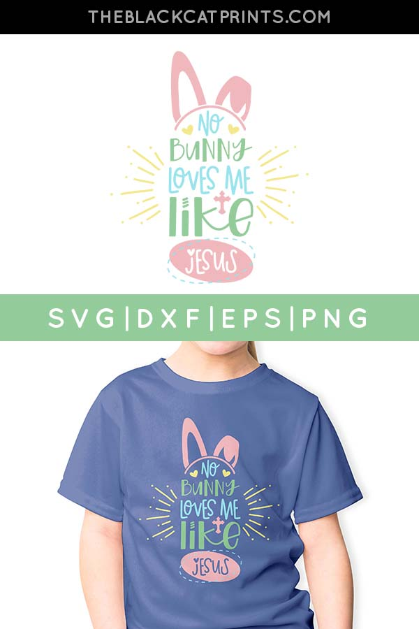 No Bunny Loves Me Like Jesus SVG