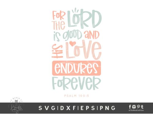 For The Lord Is Good SVG