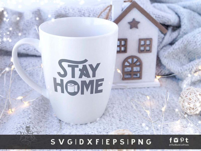 Stay Home Funny Toilet Paper svg