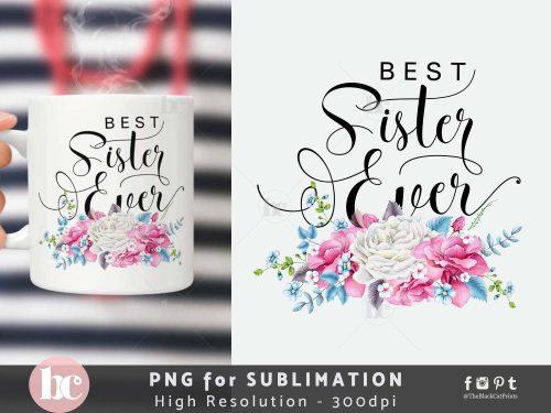 Best Sister Ever Sublimation PNG