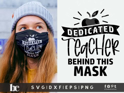 Dedicated Teacher Behind This Mask SVG