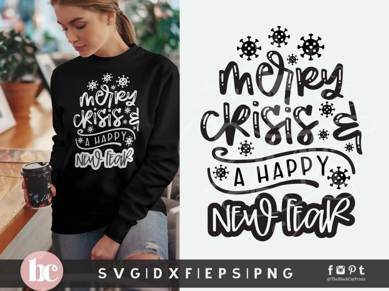 Merry Crisis And A Happy New Fear SVG