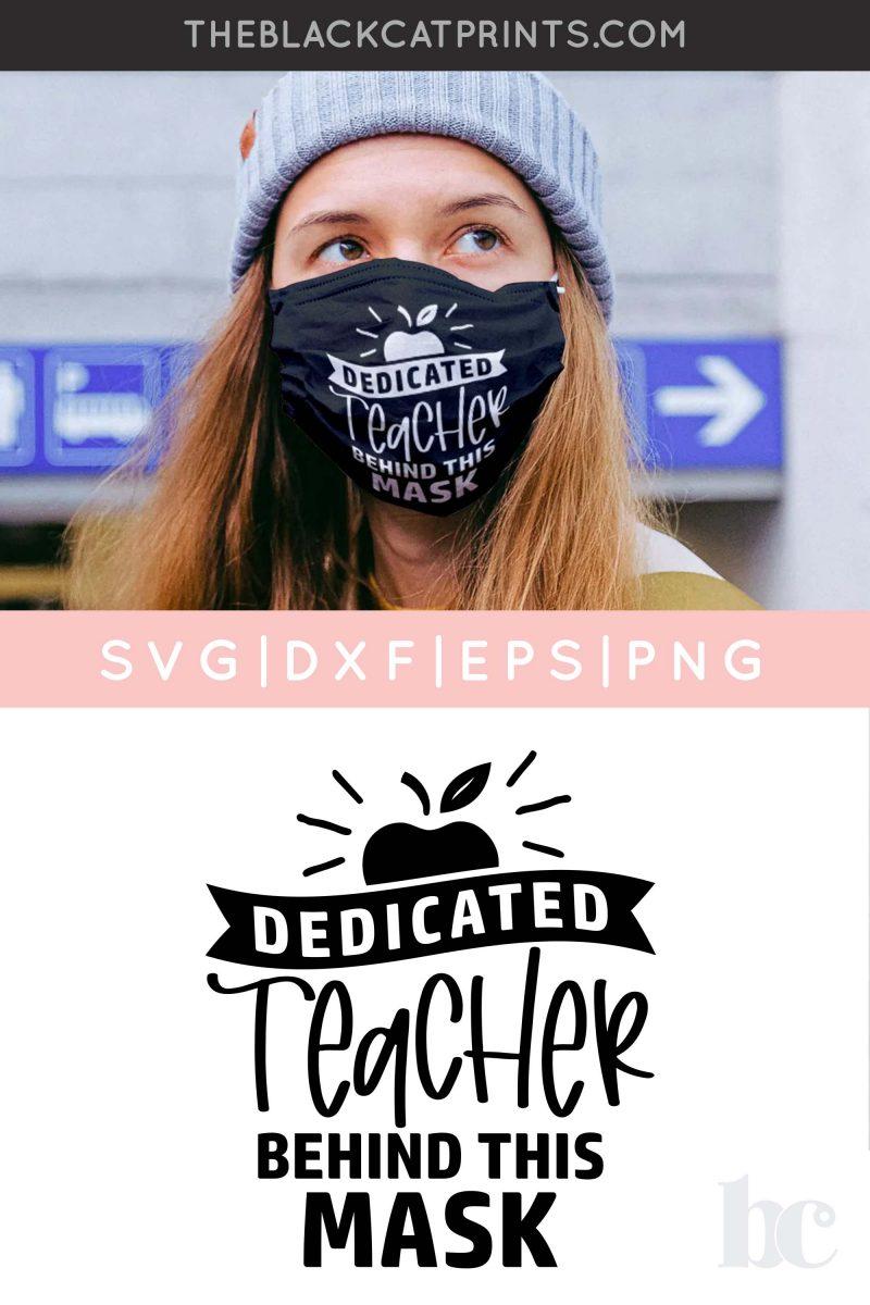 Dedicated Teacher Behind This Mask SVG