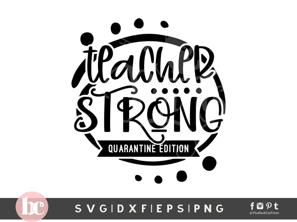 Teacher Strong Quarantine Edition SVG