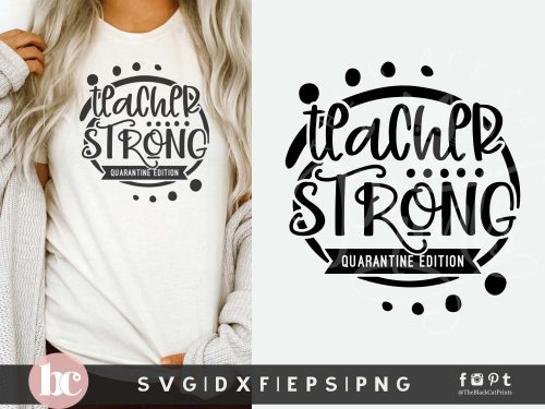 Teacher Strong Quarantine Edition SVG