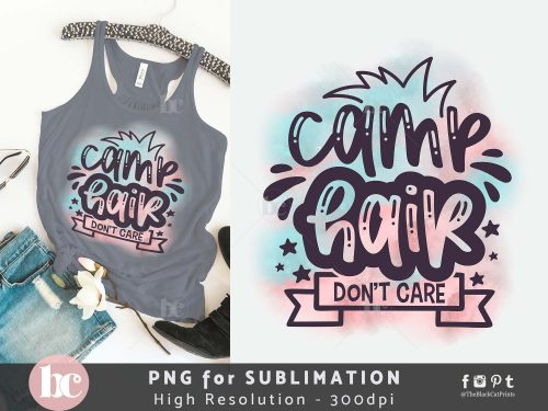 Camp Hair Don't Care Sublimation PNG