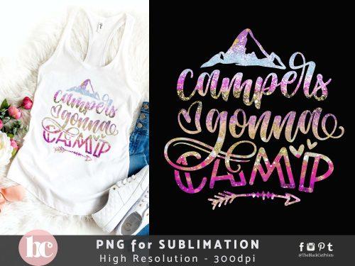 Campers Gonna Camp Sublimation PNG